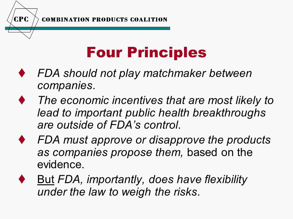 Four Principles  FDA should not play matchmaker between companies.