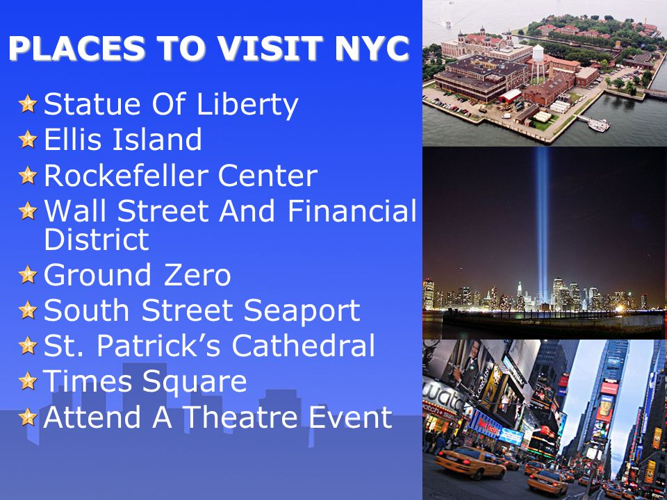 PLACES TO VISIT NYC Statue Of Liberty Ellis Island Rockefeller Center Wall Street And Financial District Ground Zero South Street Seaport St. Patrick'