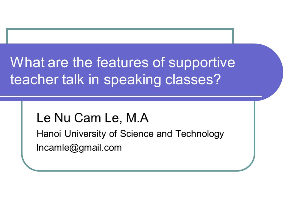 What are the features of supportive teacher talk in speaking classes.