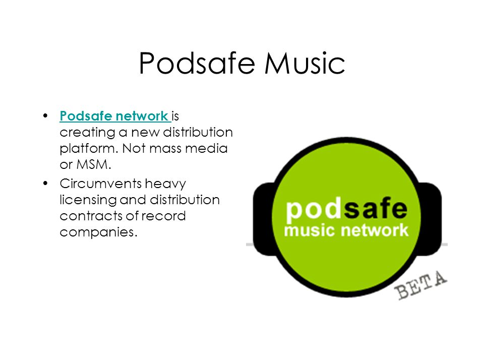 Podsafe Music Podsafe network is creating a new distribution platform.
