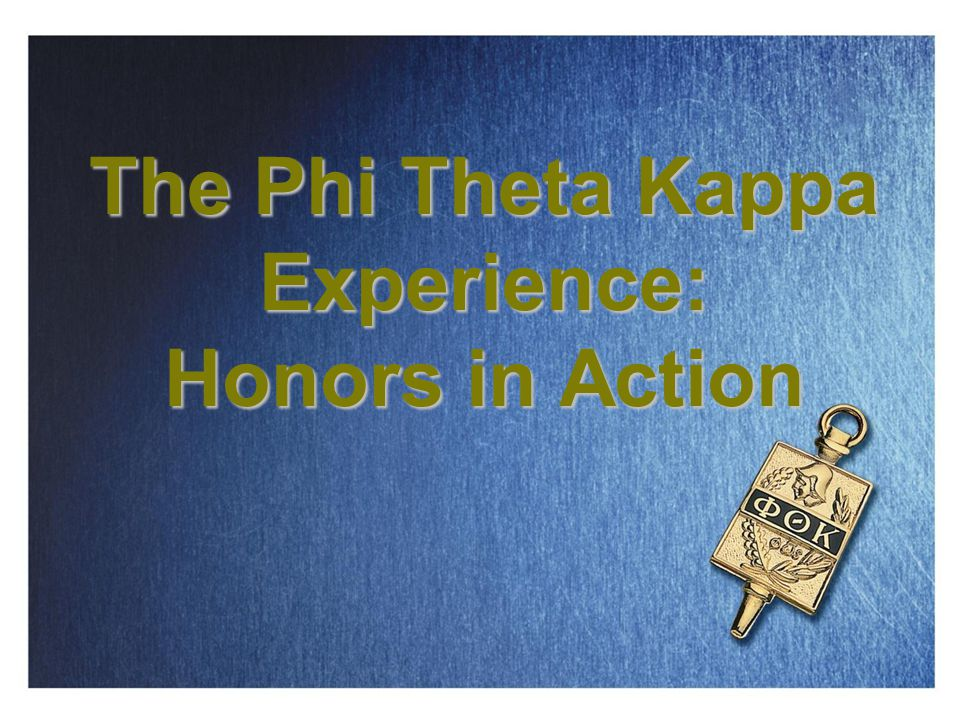 The Phi Theta Kappa Experience: Honors in Action