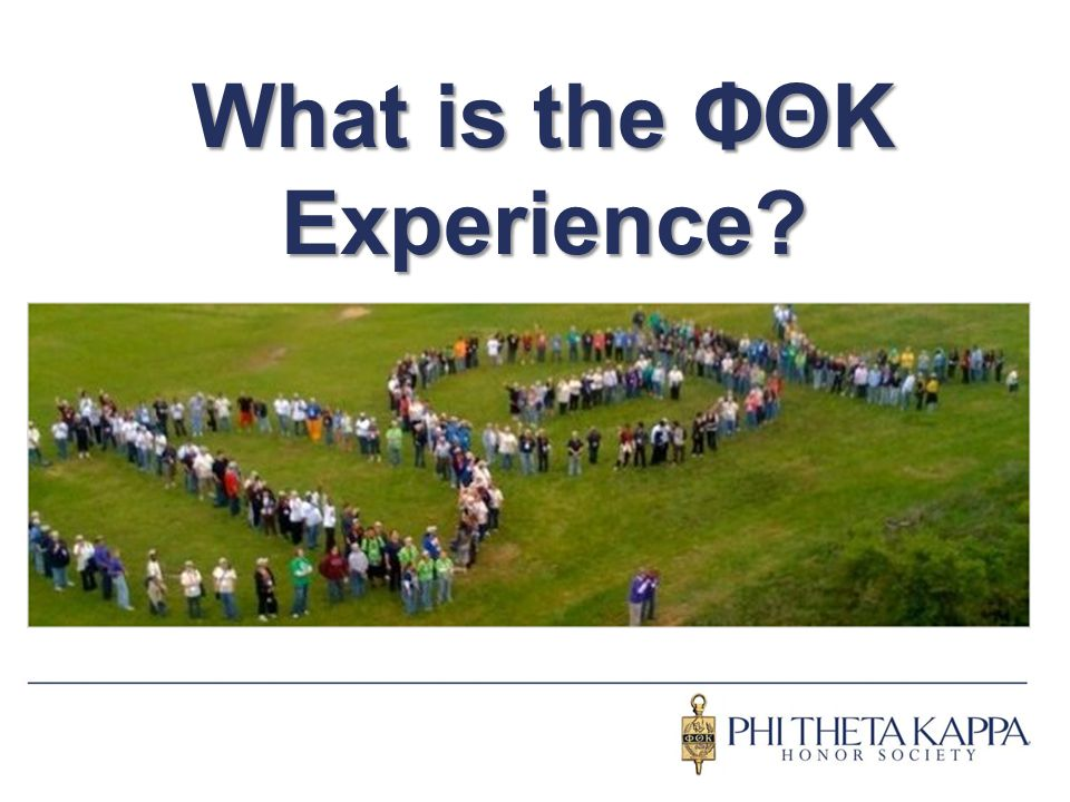 What is the ΦΘΚ Experience?