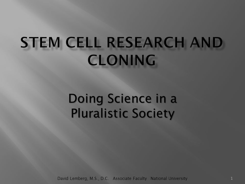 Doing Science in a Pluralistic Society 1 David Lemberg, M.S., D.C. Associate Faculty National University
