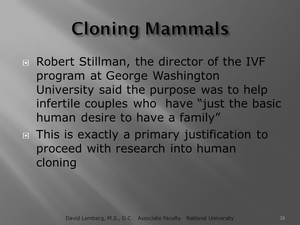 """ Robert Stillman, the director of the IVF program at George Washington University said the purpose was to help infertile couples who have """"just the b"""