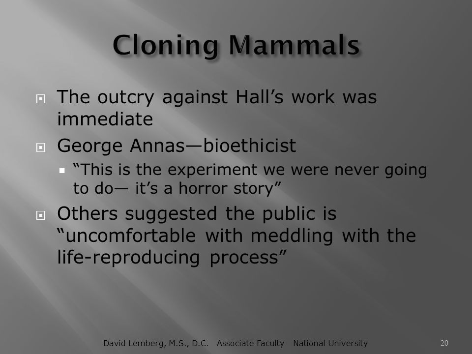 """ The outcry against Hall's work was immediate  George Annas—bioethicist  """"This is the experiment we were never going to do— it's a horror story"""" """