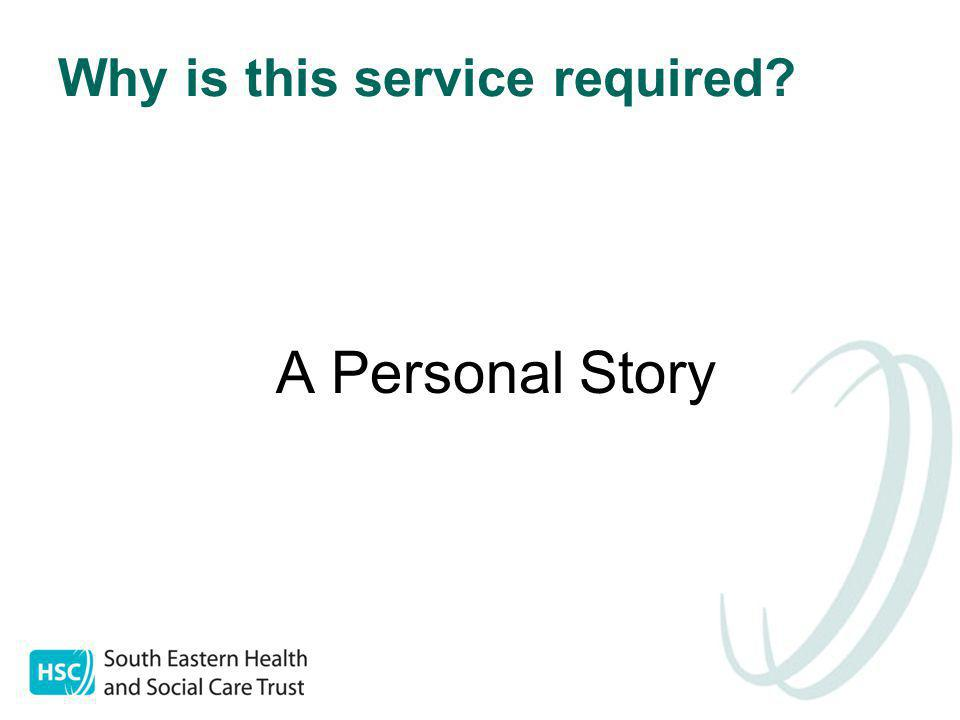 Why is this service required? A Personal Story