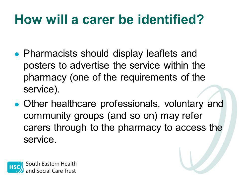 How will a carer be identified.