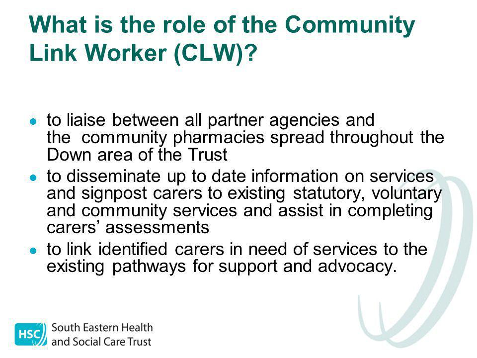 What is the role of the Community Link Worker (CLW).