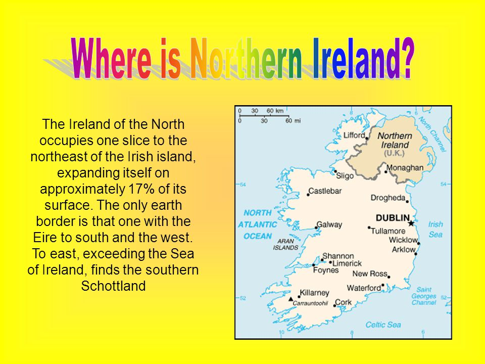 The Ireland of the North occupies one slice to the northeast of the Irish island, expanding itself on approximately 17% of its surface.