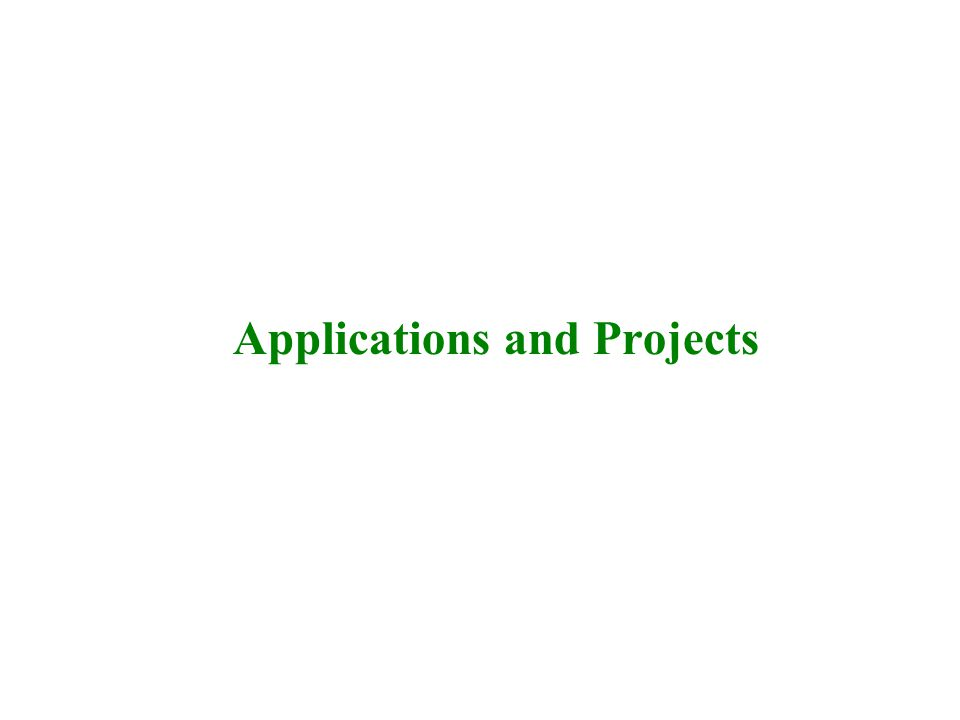 Applications and Projects