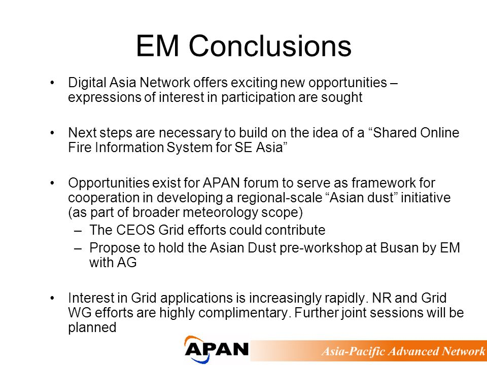 EM Conclusions Digital Asia Network offers exciting new opportunities – expressions of interest in participation are sought Next steps are necessary t