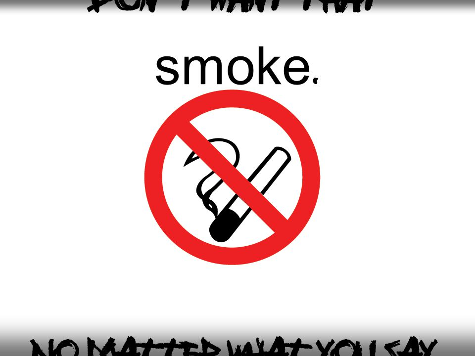 My lungs are fine. I use them everyday. I like to breathe, so keep that smoke away!