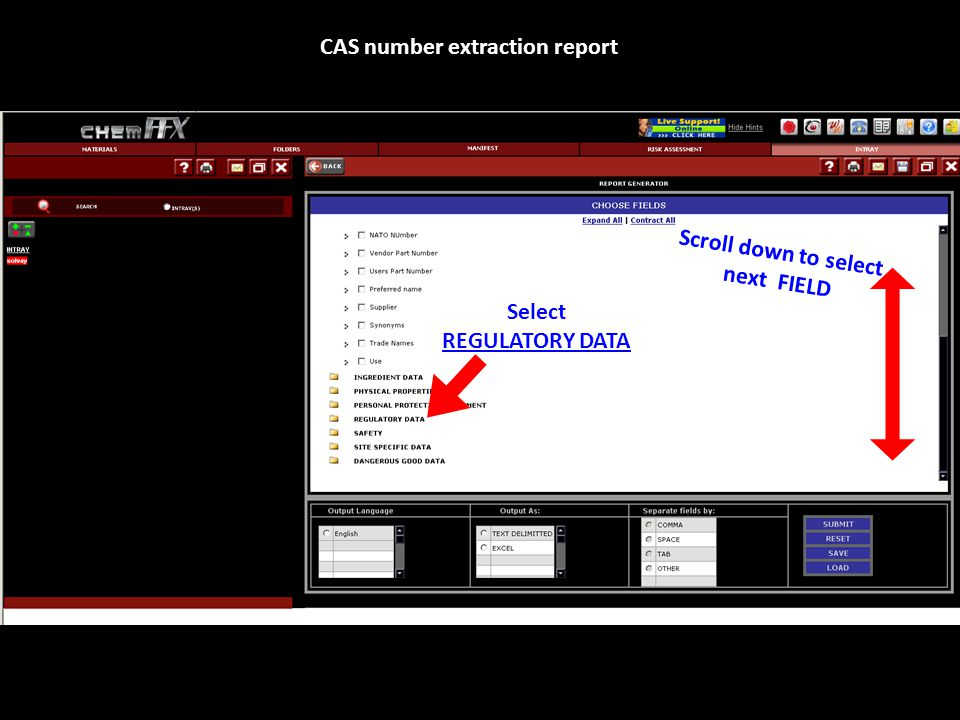Scroll down to select next FIELD CAS number extraction report Select REGULATORY DATA