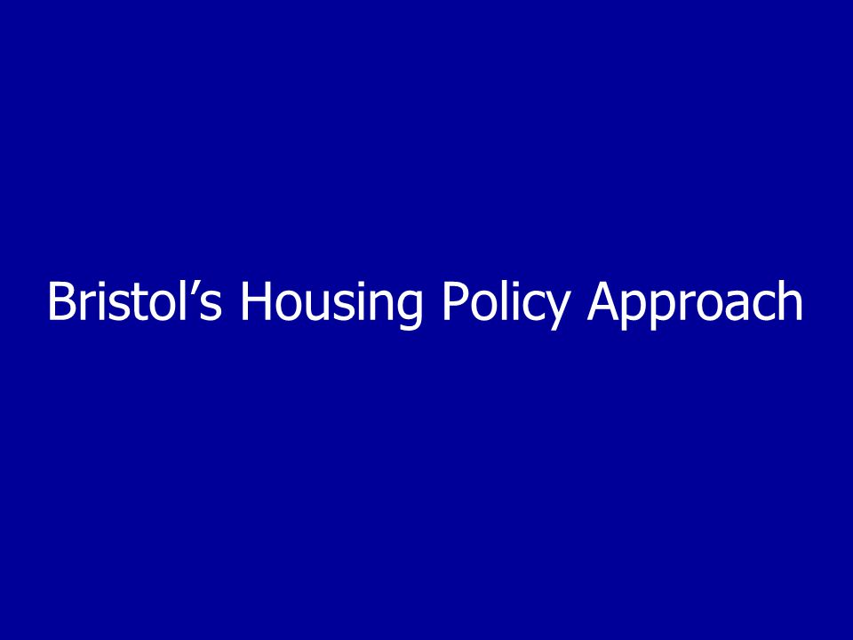 Bristol's Housing Policy Approach