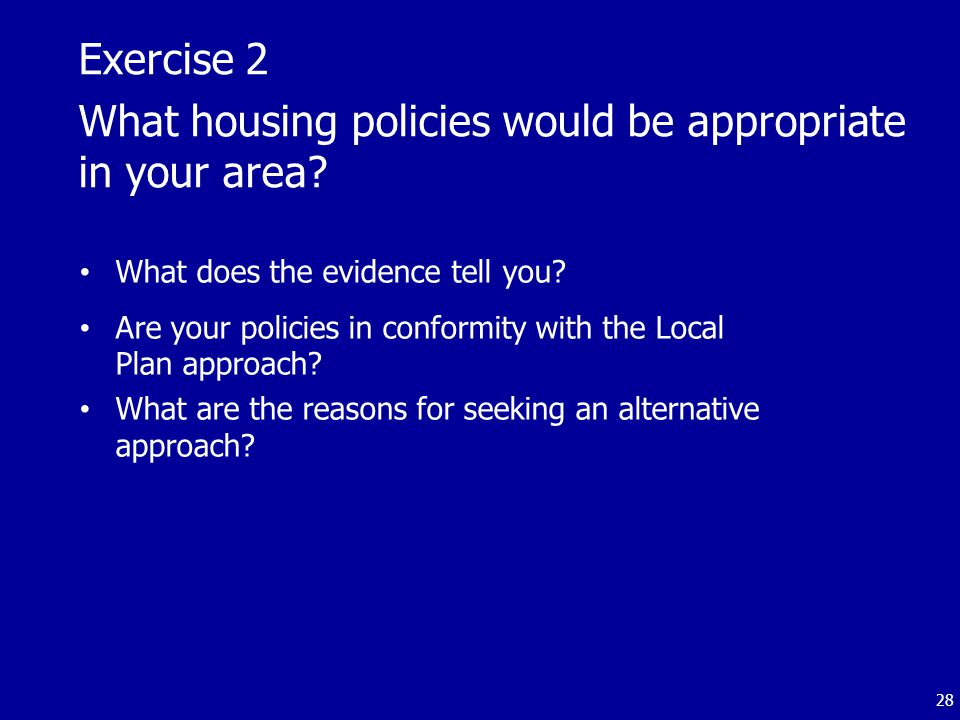 Exercise 2 What housing policies would be appropriate in your area.