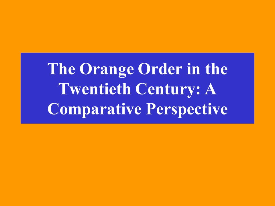 The Orange Order in the Twentieth Century: A Comparative Perspective