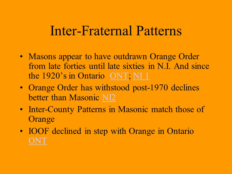 Inter-Fraternal Patterns Masons appear to have outdrawn Orange Order from late forties until late sixties in N.I.