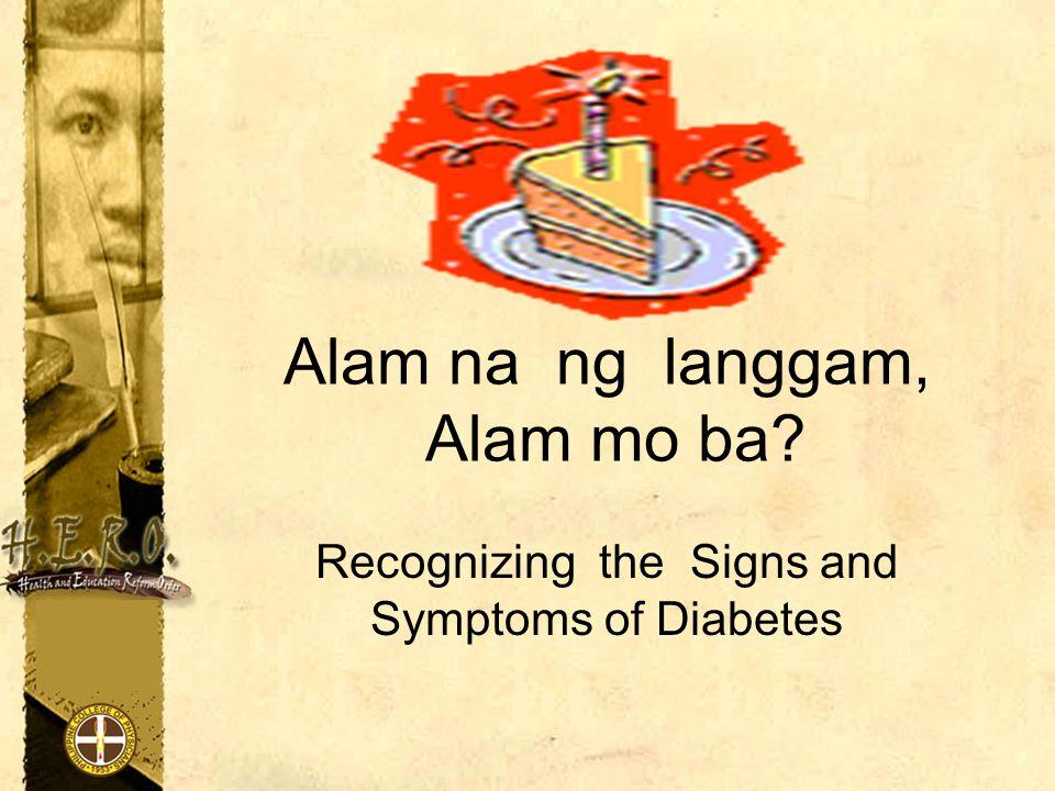 Alam na ng langgam, Alam mo ba Recognizing the Signs and Symptoms of Diabetes
