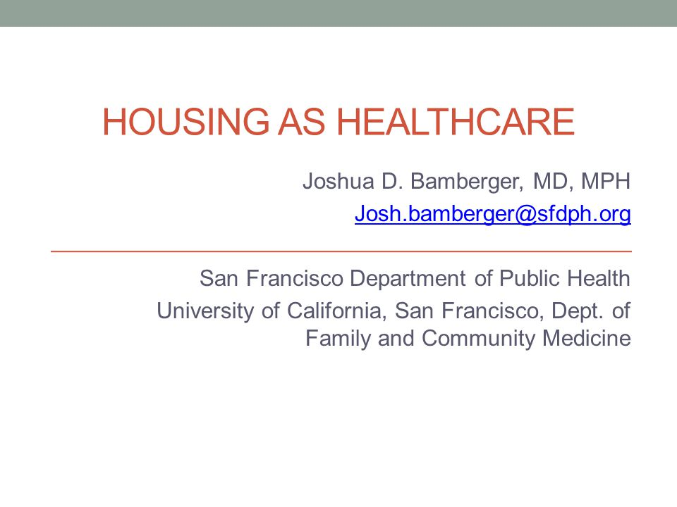 HOUSING AS HEALTHCARE Joshua D.