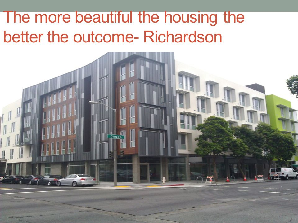 The more beautiful the housing the better the outcome- Kelly Cullen Community