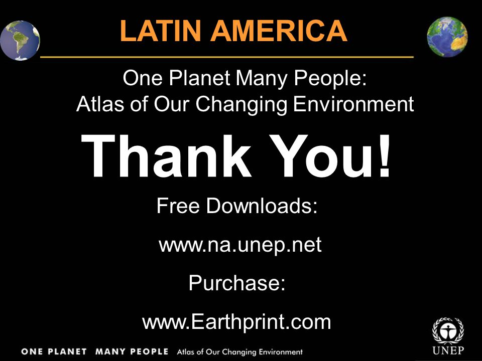 One Planet Many People: Atlas of Our Changing Environment Thank You.