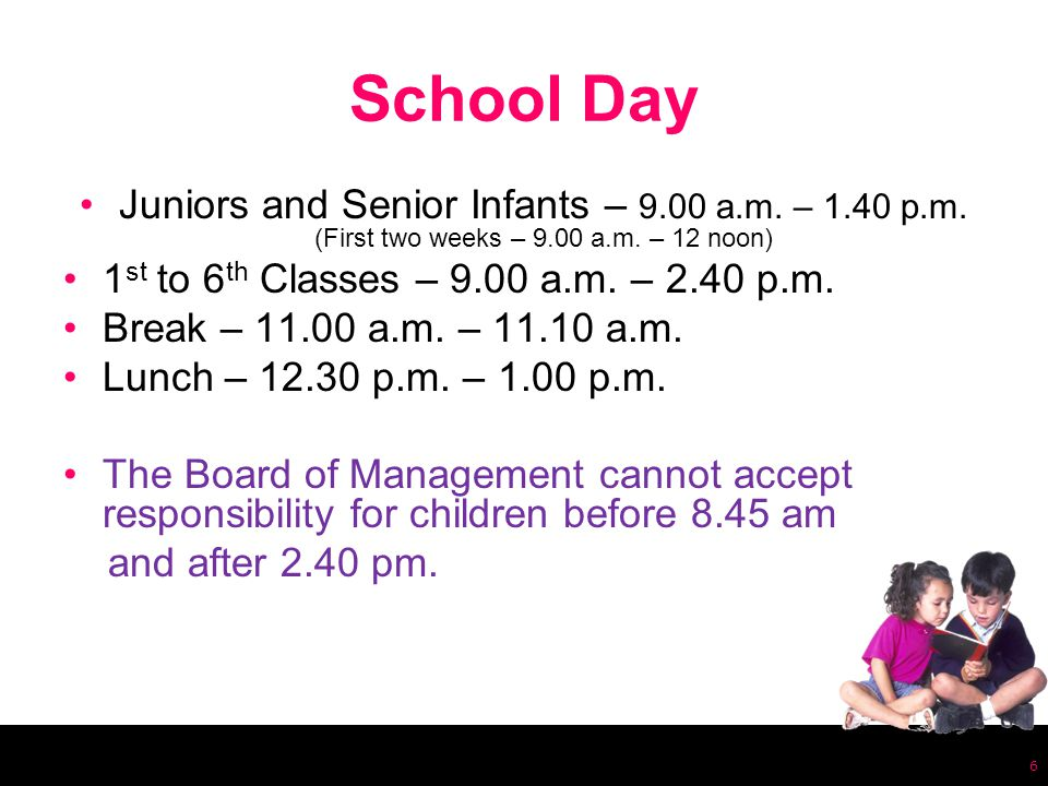 School Day Juniors and Senior Infants – 9.00 a.m. – 1.40 p.m.