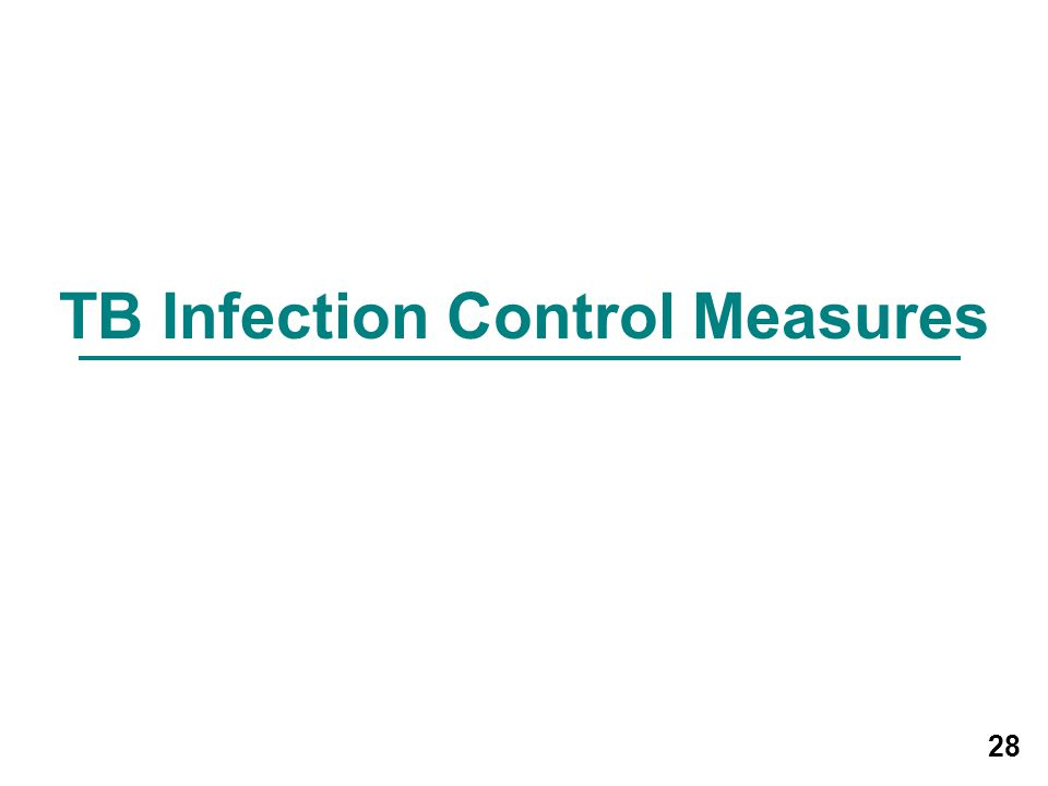 28 TB Infection Control Measures