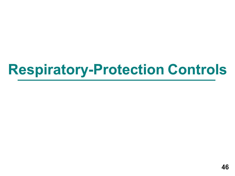 46 Respiratory-Protection Controls