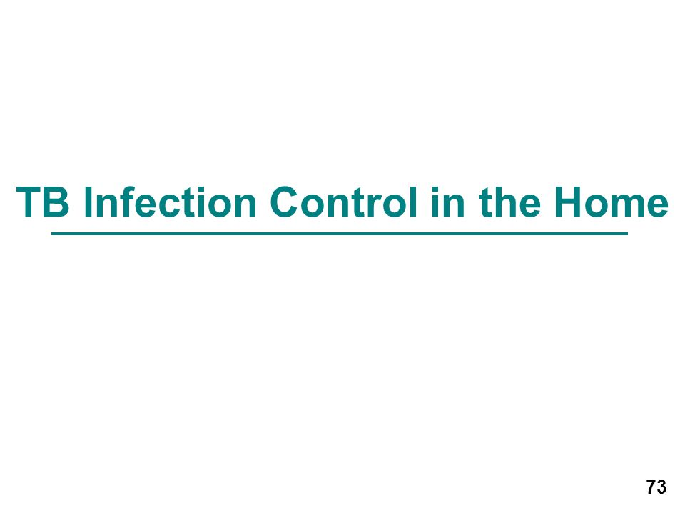 73 TB Infection Control in the Home