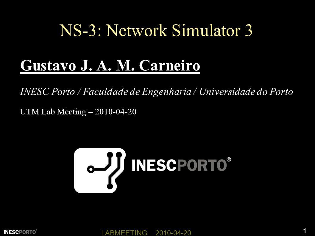 1 LABMEETING 2010-04-20 NS-3: Network Simulator 3 Gustavo J.