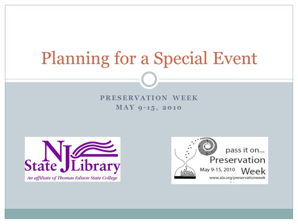 PRESERVATION WEEK MAY 9-15, 2010 Planning for a Special Event
