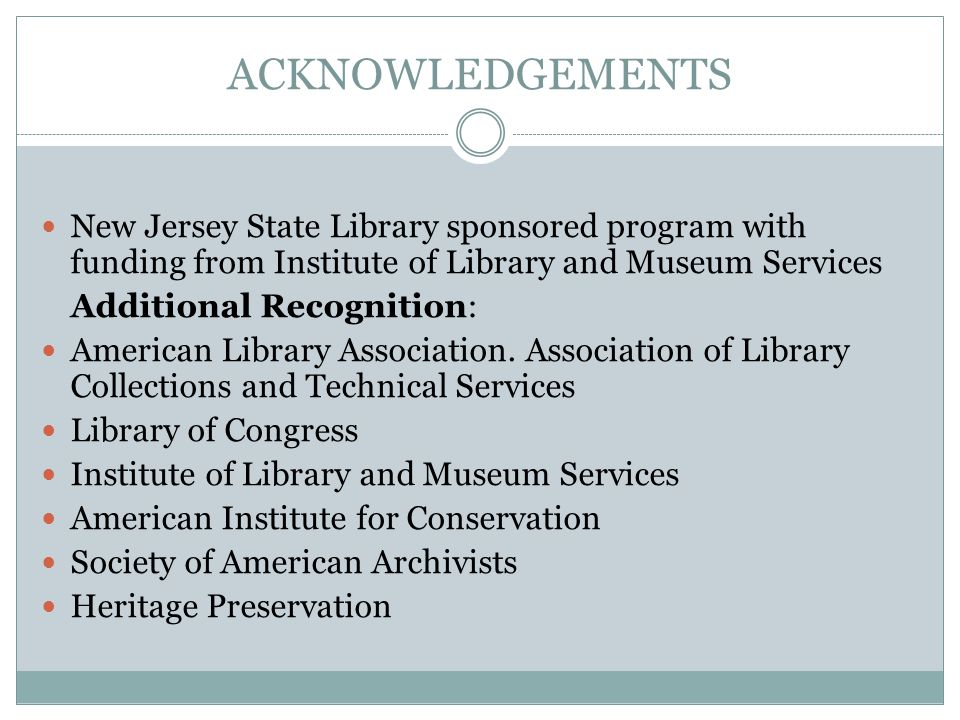 ACKNOWLEDGEMENTS New Jersey State Library sponsored program with funding from Institute of Library and Museum Services Additional Recognition: American Library Association.
