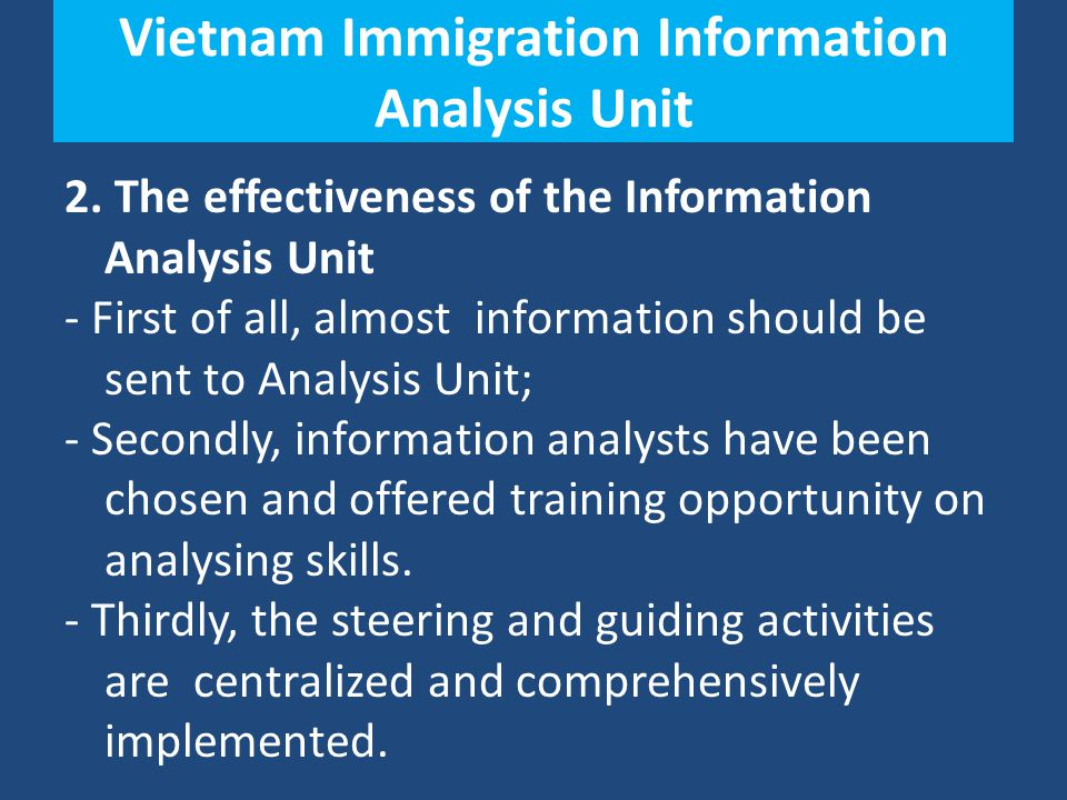 Vietnam Immigration Information Analysis Unit 2. The effectiveness of the Information Analysis Unit - First of all, almost information should be sent