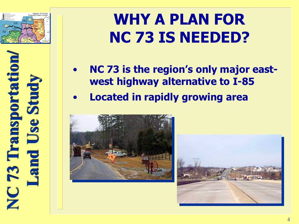 NC 73 Transportation/ Land Use Study 15 FOR MORE INFORMATION...