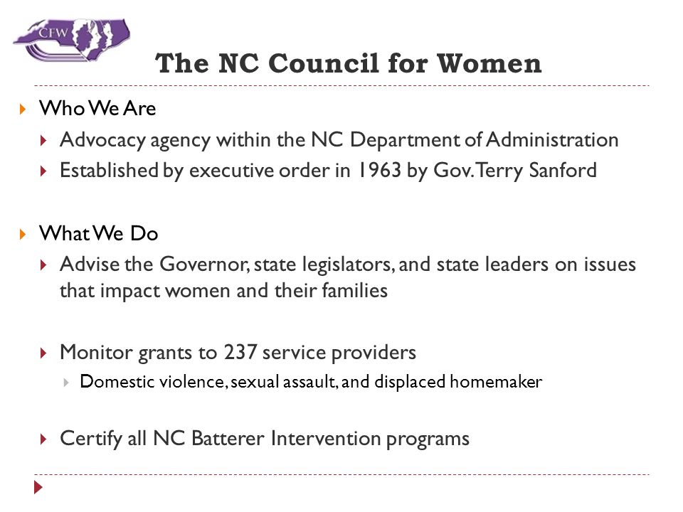  Who We Are  Advocacy agency within the NC Department of Administration  Established by executive order in 1963 by Gov.