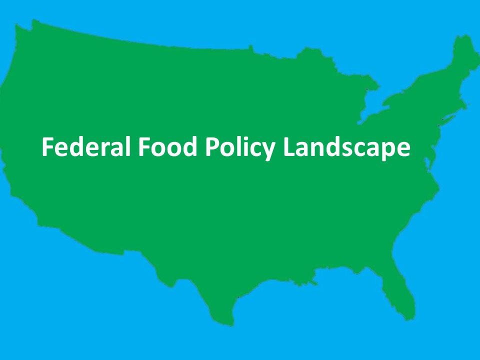 Federal Food Policy Landscape