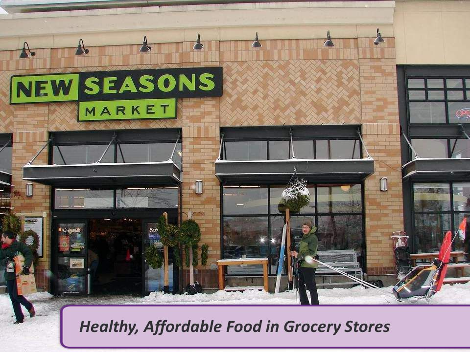 Healthy, Affordable Food in Grocery Stores