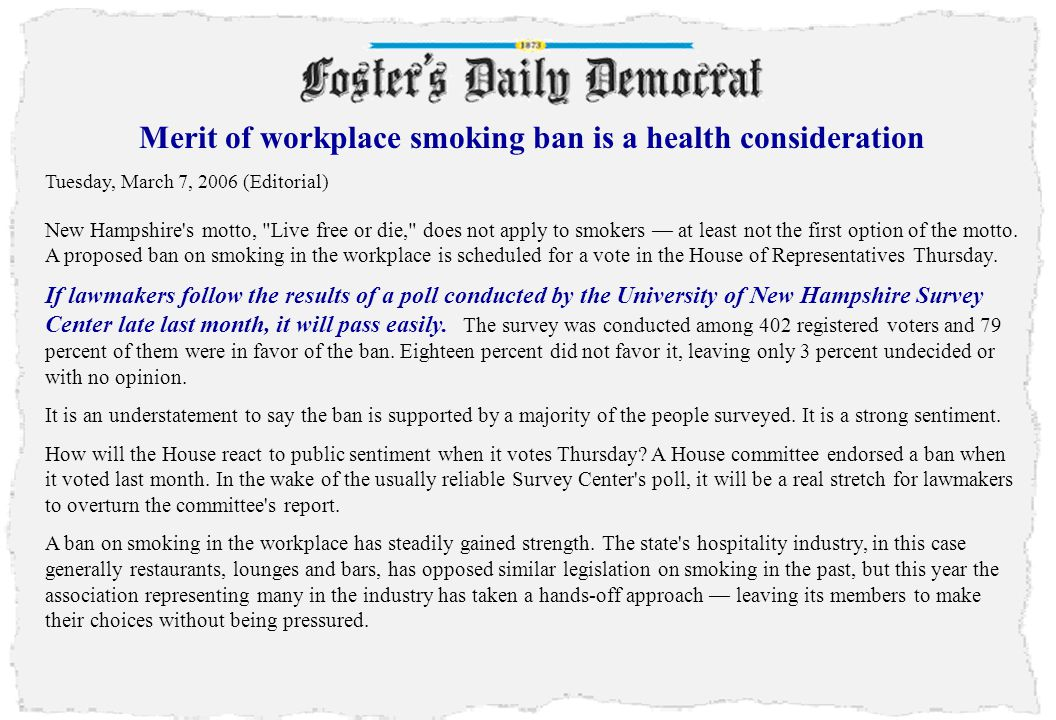 45 Merit of workplace smoking ban is a health consideration Tuesday, March 7, 2006 (Editorial) New Hampshire's motto,