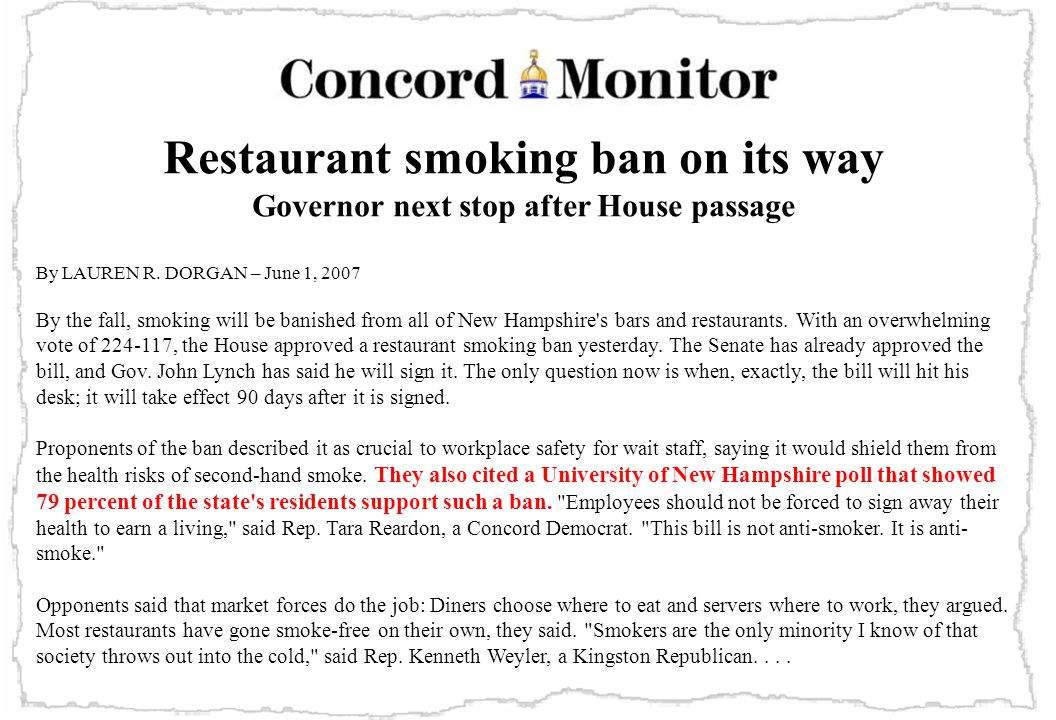 47 Restaurant smoking ban on its way Governor next stop after House passage By LAUREN R. DORGAN – June 1, 2007 By the fall, smoking will be banished f