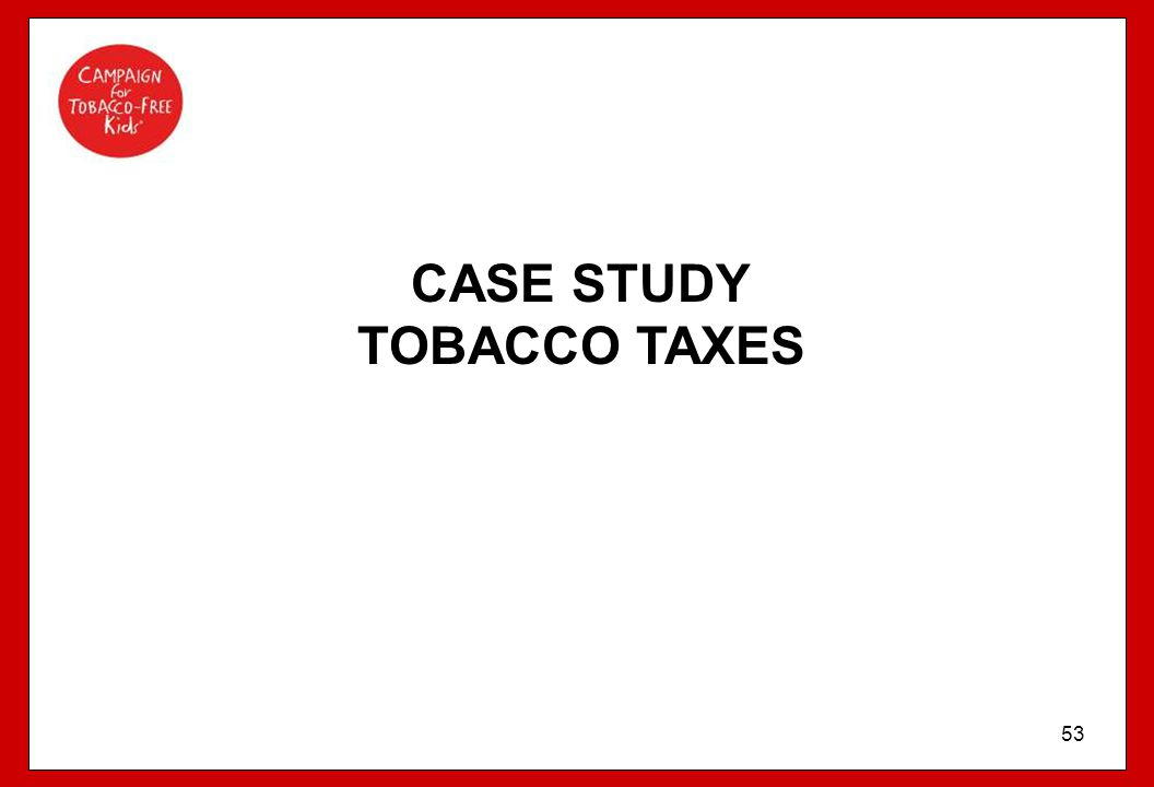 53 CASE STUDY TOBACCO TAXES