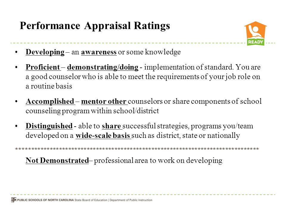 Performance Appraisal Ratings Developing – an awareness or some knowledge Proficient – demonstrating/doing - implementation of standard.