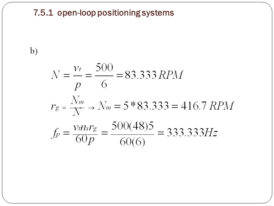 b) 7.5.1 open-loop positioning systems