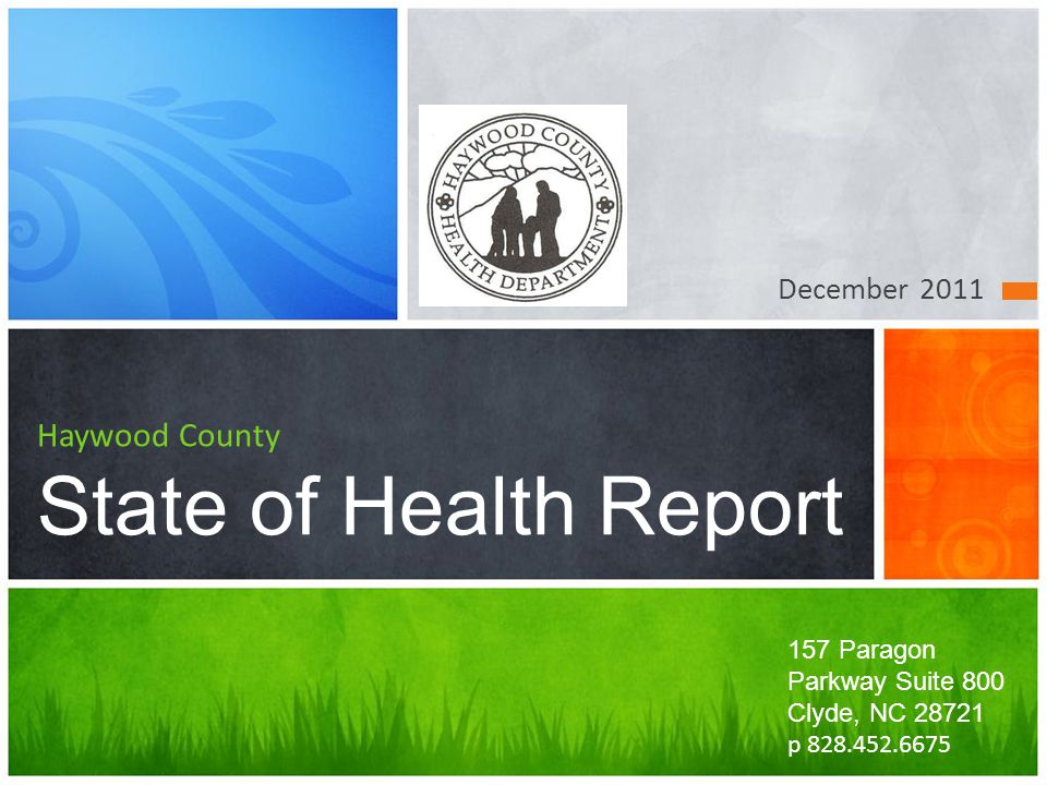 December 2011 Haywood County State of Health Report 157 Paragon Parkway Suite 800 Clyde, NC 28721 p 828.452.6675
