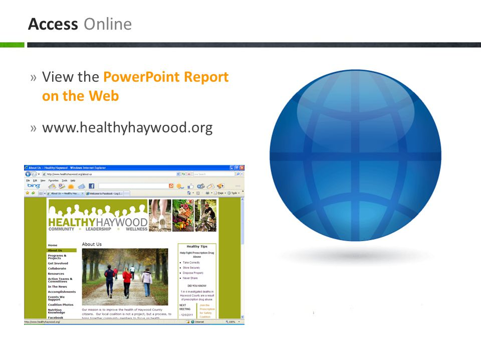 » View the PowerPoint Report on the Web » www.healthyhaywood.org Access Online