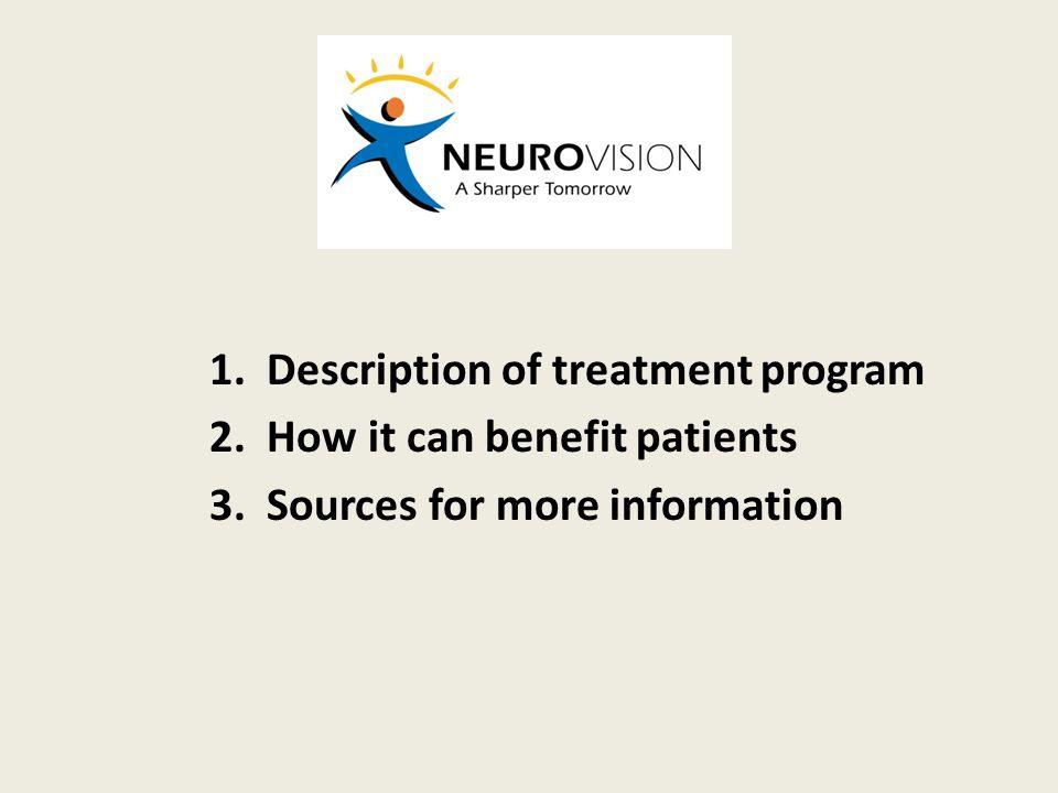 1. Description of treatment program 2. How it can benefit patients 3. Sources for more information