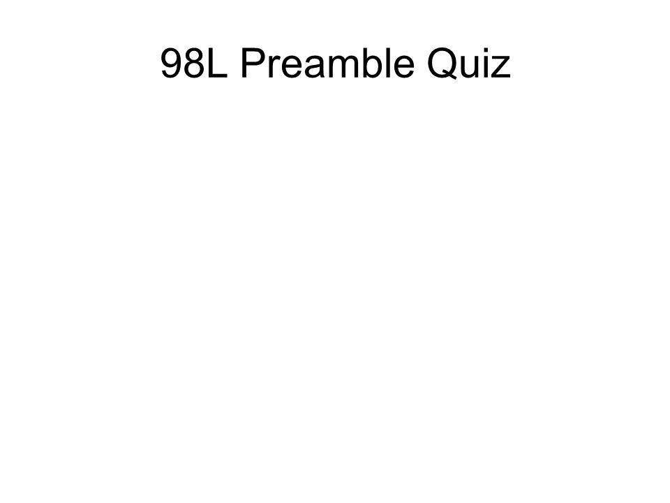 98L Preamble Quiz