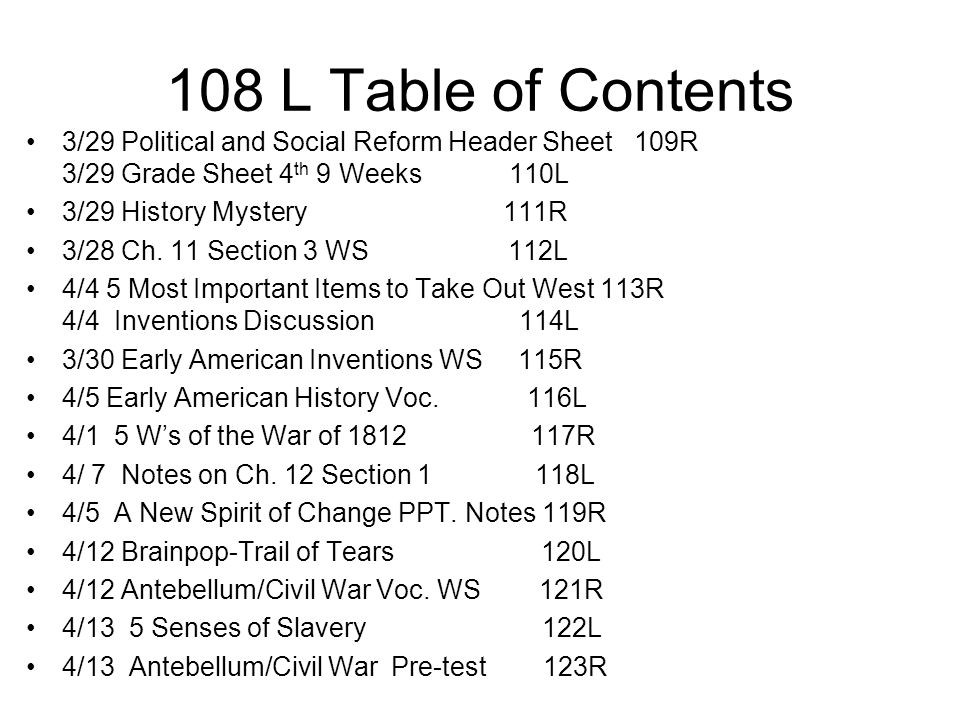 108 L Table of Contents 3/29 Political and Social Reform Header Sheet 109R 3/29 Grade Sheet 4 th 9 Weeks 110L 3/29 History Mystery 111R 3/28 Ch. 11 Se