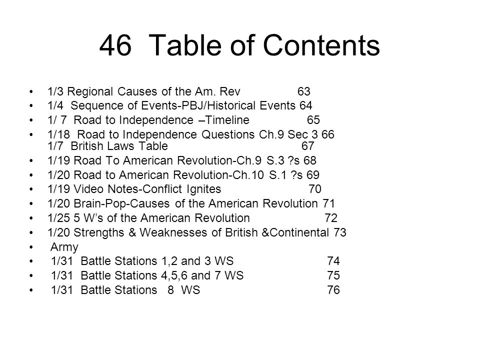 46 Table of Contents 1/3 Regional Causes of the Am. Rev 63 1/4 Sequence of Events-PBJ/Historical Events 64 1/ 7 Road to Independence –Timeline 65 1/18