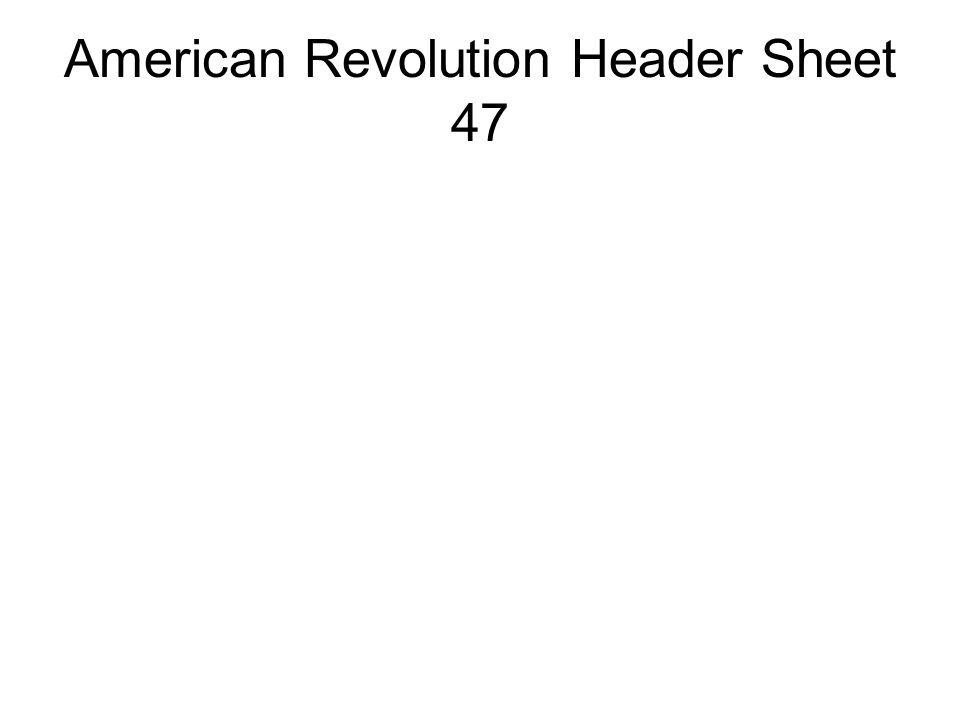 American Revolution Header Sheet 47