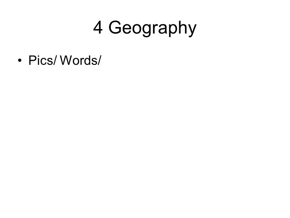 4 Geography Pics/ Words/